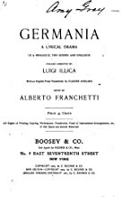 Germania, a lyrical drama , in a prologue, two scenes and epilogue
