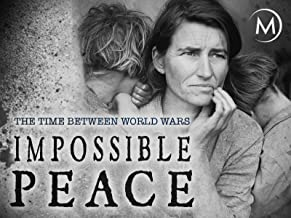 Impossible Peace: The Time Between World Wars