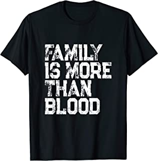 family is more than blood shirt