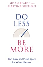 Do Less Be More: Ban Busy and Make Space for What Matters (English Edition)