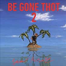 Be Gone Thot 2 [Explicit]