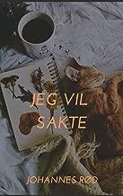 Jeg vil sakte (Norwegian Edition)