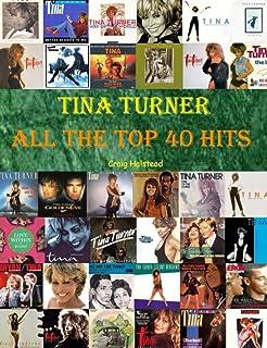 Tina Turner: All The Top 40 Hits