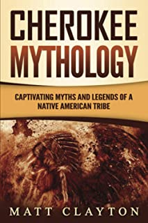 Sponsored Ad - Cherokee Mythology: Captivating Myths and Legends of a Native American Tribe