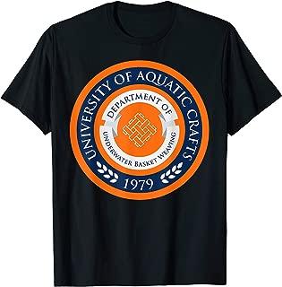 Underwater Basket Weaving University of Aquatic Crafts Shirt
