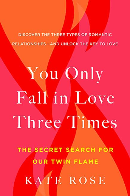 You Only Fall in Love Three Times: The Secret Search for Our Twin Flame (English Edition)