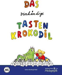 DAS VIERHANDIGE TASTENKROKODIL PIANO: Leichte Klavierstücke zu vier Händen. Easy Piano Pieces for Four Hands