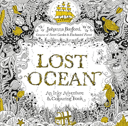 Lost Ocean: An Inky Adventure & Colouring Book [Lingua inglese]