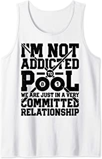 I'm Not Addicted To Pool Funny Billiards Player 8 Ball Gifts Tank Top