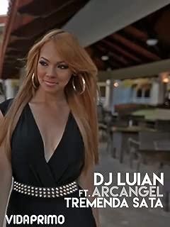 Tremenda Sata - DJ Luian ft. Arcangel.