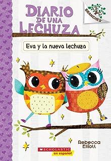 Diario de Una Lechuza #4: Eva Y La Nueva Lechuza (Eva and the New Owl) (Library Edition), 4: Un Libro de la Serie Branches