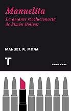 Manuelita: La amante revolucionaria de Simón Bolívar (Noema) (Spanish Edition)
