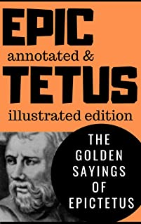 The Golden Sayings of Epictetus (Annotated and Illustrated)