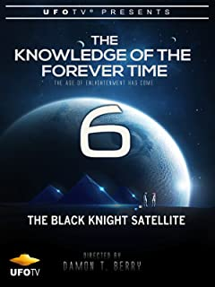 The Knowledge of the Forever Time 6 - The Black Knight Satellite