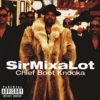 sir mix a lot chief boot knocka songs