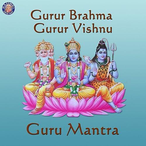 Gurur Brahma Gurur Vishnu (Guru Mantra) by Sanjivani