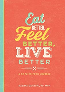 Eat Better, Feel Better, Live Better: A 52-Week Food Journal