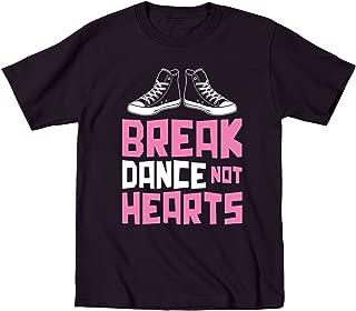 Break Dance Not Hearts Dance Fun Cool-Toddler T-Shirt