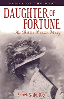 Daughter of Fortune: The Bettie Brown Story