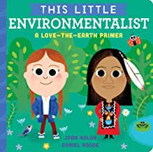 This Little Environmentalist: A Love-the-Earth Primer