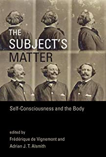 The Subject's Matter: Self-Consciousness and the Body