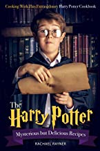The Harry Potter Mysterious but Delicious Recipes: Cooking with This Extraordinary Harry Potter Cookbook - Harry Potter Food Recipes for Halloween or Any Magical Occasions