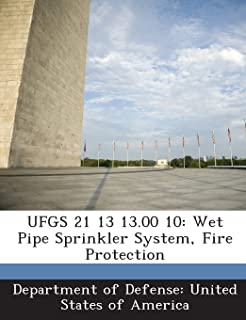 UFGS 21 13 13.00 10: Wet Pipe Sprinkler System, Fire Protection