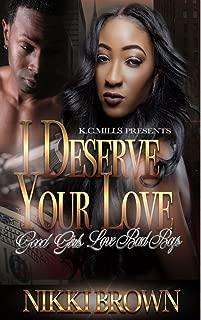 I Deserve Your Love: Good Girls Love Bad Boys