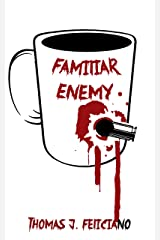 Familiar Enemy: A Story in Prose and Poetry Kindle Edition