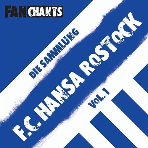 Hansa Rostock Hansa Rostock By F C Hansa Rostock Fanchants Feat F C Hansa Rostock E V Fans Fangesange On Amazon Music Amazon Com