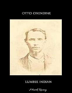 Otto Oxendine, Lumbee Indian