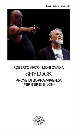 Shylock: Prove di sopravvivenza (per ebrei e non) (Collezione di teatro Vol. 422)