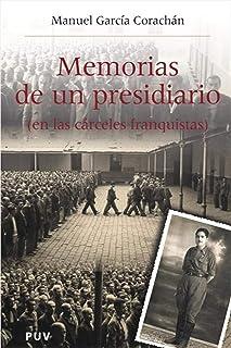 Memorias de un presidiario (en las cárceles franquistas) (Spanish Edition)