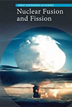 Nuclear Fusion and Fission (Great Discoveries in Science)