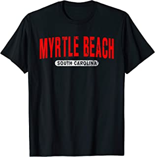 MYRTLE BEACH SC SOUTH CAROLINA Funny City Roots Vintage Gift T-Shirt