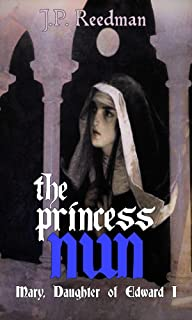 THE PRINCESS NUN: Mary, Daughter of Edward I (Medieval Babes: Tales of Little-Known Ladies Book 5)