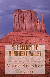 The Secret of Monument Valley: The Trail of the Anasazi (Florea and Holland Mystery Series)