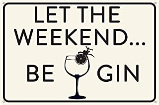 """Toothsome Studios Let The Weekend Be Gin 12"""" x 8"""" Funny Tin Sign Home Bar Decor"""