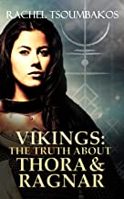 Vikings: The Truth about Thora and Ragnar: A retelling of Thora and Ragnar's Viking saga (Viking Secrets Book 2)
