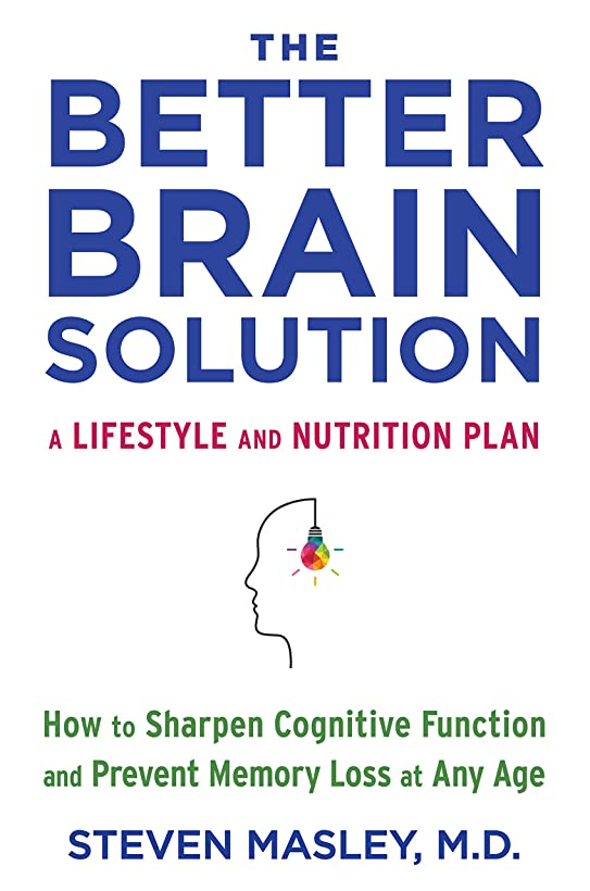 簡単に手術魅惑するThe Better Brain Solution: How to Start Now--at Any Age--to Reverse and Prevent Insulin Resistance of the  Brain, Sharpen Cognitive Function, and Avoid Memory Loss (English Edition)