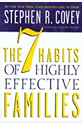 The 7 Habits of Highly Effective Families: Creating a Nurturing Family in a Turbulent World Kindle Edition