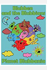 Blubben & the Blubbians: Planet Blubbania (Blubben & the Blubbians adventures Book 1) Kindle Edition