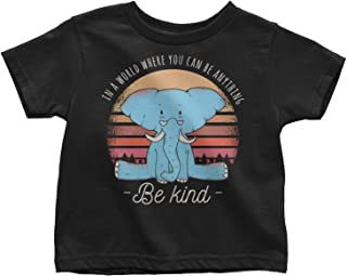 LeetGroupAU in A World Where You Can Be Anything Be Kind Elephant Toddler T-Shirt