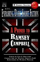 Exploring Dark Short Fiction #6: A Primer to Ramsey Campbell