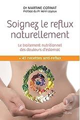 Soignez le reflux naturellement. Le traitement nutritionnel des douleurs d'estomac (MEDECINE) Format Kindle