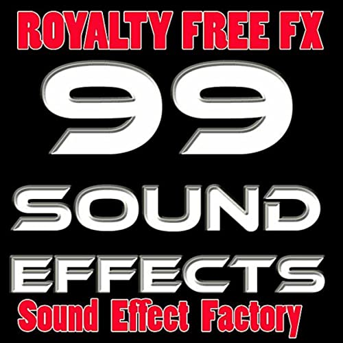 99 Sound Effects Royalty Free by Movie Sound Design & Foley