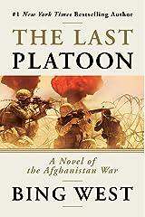 The Last Platoon: A Novel of the Afghanistan War Kindle Edition
