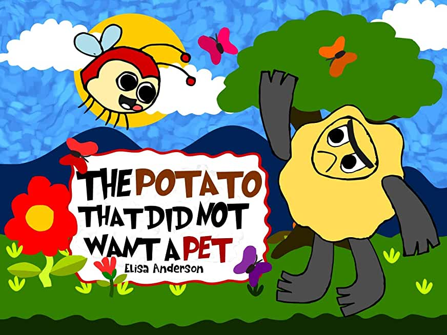 The Potato that did not want a Pet : A bedtime picture story book with morals for kids ages 3 to 5 years and above with a special lesson: A lovely read ... (Pop Potato 6) (English Edition)