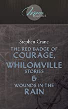 The Red Badge Of Courage, Whilomville Stories & Wounds In The Rain