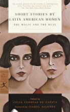 Short Stories by Latin American Women: The Magic and the Real (Modern Library Classics)